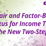 Wayfair and Factor-Based Nexus for Income Tax: The New Two-Step